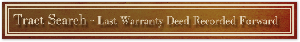 Order a tract search from the last warranty deed recorded forward to the present.